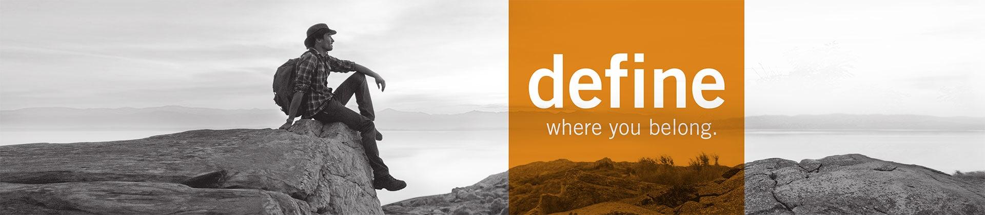 Define where you belong.
